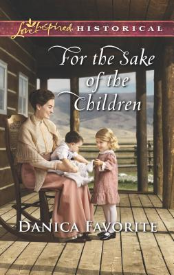 For the Sake of the Children (Love Inspired Historical) Cover Image