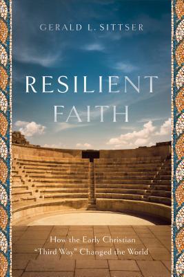Resilient Faith: How the Early Christian