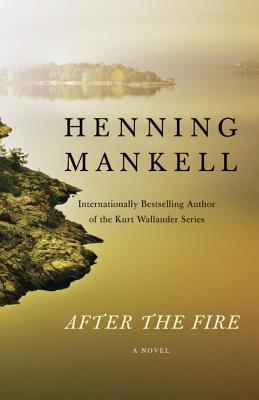 AFTER THE FIRE, by Henning Mankell