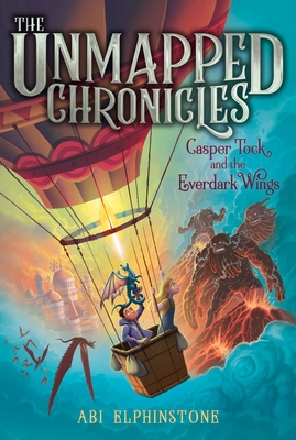 Casper Tock and the Everdark Wings (The Unmapped Chronicles #1) Cover Image
