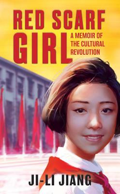 Red Scarf Girl: A Memoir of the Cultural Revolution Cover Image