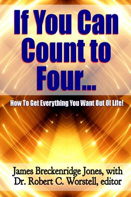 If You Can Count to Four... - Here's How to Get Everything You Want Out of Life! Cover