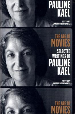 The Age of Movies: Selected Writings of Pauline Kael: A Library of America Special Publication Cover Image