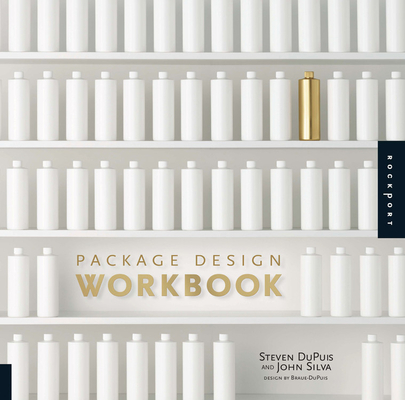 Package Design Workbook: The Art and Science of Successful Packaging Cover Image