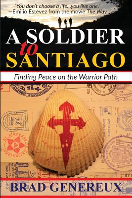 A Soldier to Santiago: Finding Peace on the Warrior Path Cover Image