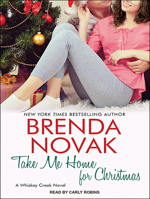 Cover for Take Me Home for Christmas (Whiskey Creek Novels #5)