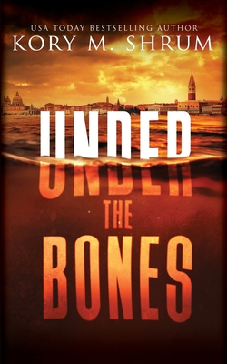 Under the Bones: A Lou Thorne Thriller (Shadows in the Water #2) Cover Image