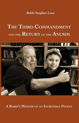 The Third Commandment and the Return of the Anusim: A Rabbi's Memoir of an Incredible People Cover Image