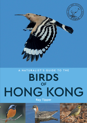 A Naturalist's Guide to the Birds of Hong Kong Cover Image