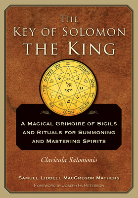 The Key of Solomon the King: Clavicula Salomonis Cover Image