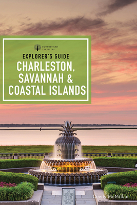 Explorer's Guide Charleston, Savannah & Coastal Islands Cover Image