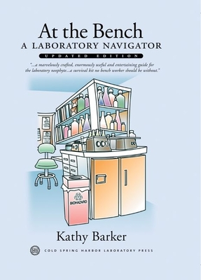 At the Bench: A Laboratory Navigator, Updated Edition: A Laboratory Navigator Cover Image
