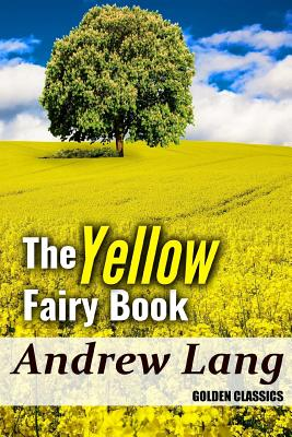The Yellow Fairy Book (Golden Classics #61) Cover Image