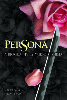 Persona: A Biography of Yukio Mishima Cover Image