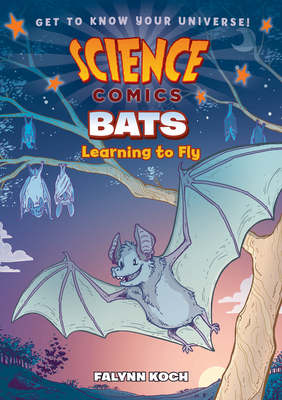 Science Comics: Bats: Learning to Fly Cover Image