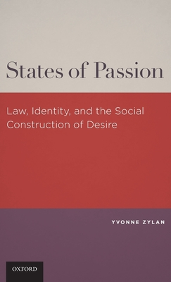 States of Passion: Law, Identity, and Social Construction of Desire Cover Image