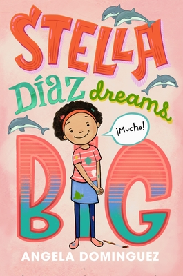 Stella Díaz Dreams Big (Stella Diaz #3) Cover Image