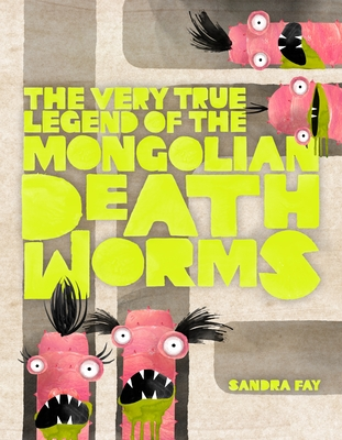 The Very True Legend of the Mongolian Death Worms Cover Image