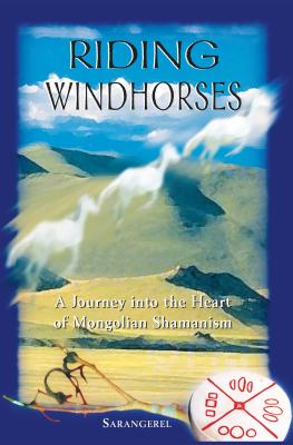 Riding Windhorses: A Journey into the Heart of Mongolian Shamanism Cover Image