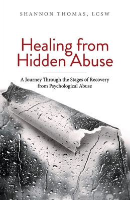 Healing from Hidden Abuse: A Journey Through the Stages of Recovery from Psychological Abuse Cover Image