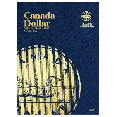 Canada Dollar Collection Starting 2009, Number 5 (Whitman Official Coin Folders #4008) Cover Image