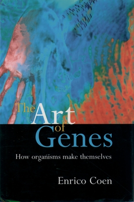 The Art of Genes: How Organisms Make Themselves Cover Image