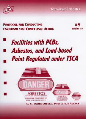 Protocol for Conducting Environmental Compliance Audits: Facilities with Pcbs, Asbestos, and Lead-Based Paint Regulated Under Tsca Cover Image