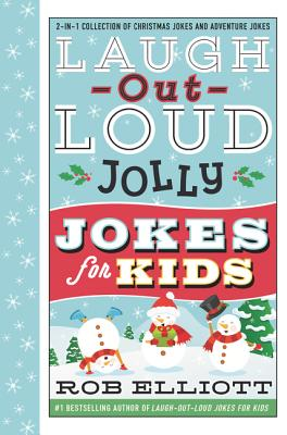 Laugh-Out-Loud Jolly Jokes for Kids: 2-in-1 Collection of Christmas Jokes and Adventure Jokes (Laugh-Out-Loud Jokes for Kids) Cover Image
