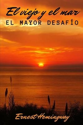 El Viejo Y El Mar: El Mayor Desafío Cover Image