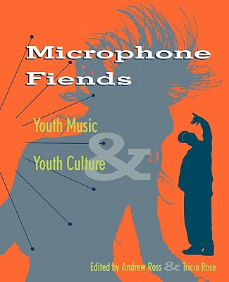 Microphone Fiends: Youth Music and Youth Culture Cover Image