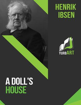 the techniques used by henrik ibsen in a dolls house Symbolism in a doll's house ibsen  keats, blake, shelly, o'neil and henrik ibsen used symbolic representation of subject in conventional or unconventional.