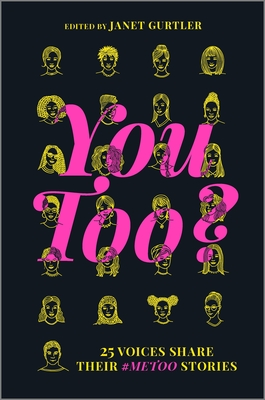 You Too?: 25 Voices Share Their #metoo Stories Cover Image