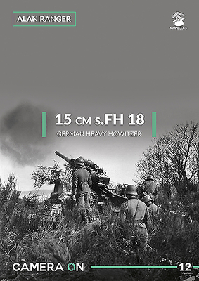 15 cm s.FH 18 German Heavy Howitzer (Camera on #12) Cover Image
