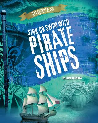 Sink or Swim with Pirate Ships (Pirates!) Cover Image