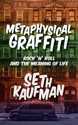 Metaphysical Graffiti: Rock 'n' Roll and the Meaning of Life Cover Image