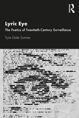 Lyric Eye: The Poetics of Twentieth-Century Surveillance Cover Image