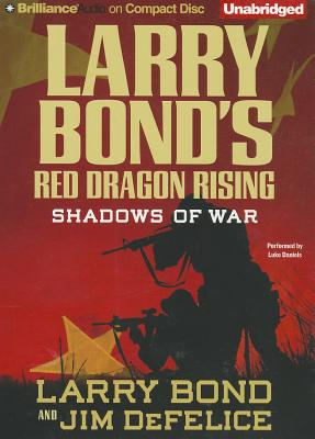 Larry Bond's Red Dragon Rising: Shadows of War Cover Image