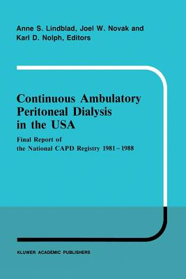 Continuous Ambulatory Peritoneal Dialysis in the USA: Final Report of the National Capd Registry 1981-1988 (Developments in Nephrology #23) Cover Image