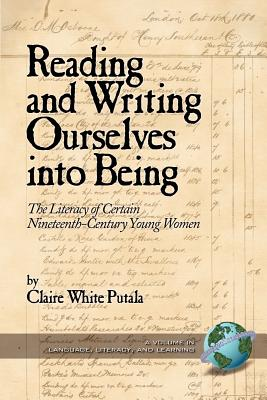 Reading and Writing Ourselves Into Being: The Literacy of Certain Nineteenth-Century Young Women (PB) (Language) Cover Image