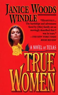 True Women: A Novel of Texas Cover Image