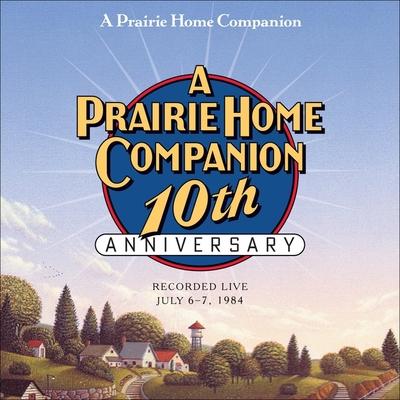 A Prairie Home Companion 10th Anniversary Lib/E Cover Image