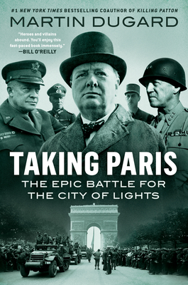 Taking Paris: The Epic Battle for the City of Lights Cover Image