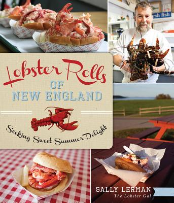 Lobster Rolls of New England: Seeking Sweet Summer Delight (American Palate) Cover Image