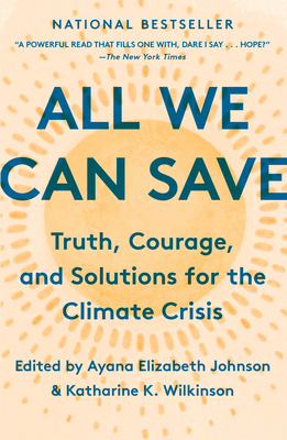 Cover Image for All We Can Save: Truth, Courage, and Solutions for the Climate Crisis