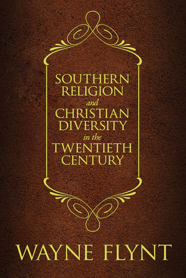 Southern Religion and Christian Diversity in the Twentieth Century (Religion & American Culture) Cover Image