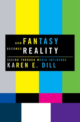 How Fantasy Becomes Reality: Seeing Through Media Influence Cover Image