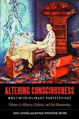 Altering Consciousness 2 Volume Set: Multidisciplinary Perspectives Cover Image