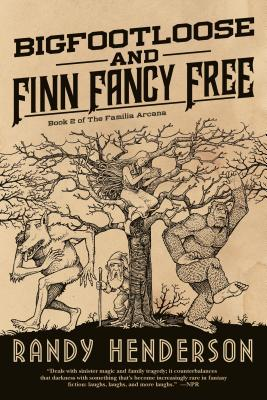Bigfootloose and Finn Fancy Free: A Darkly Funny Urban Fantasy Cover Image