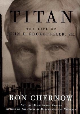 Titan: The Life of John D. Rockefeller, Sr. Cover Image