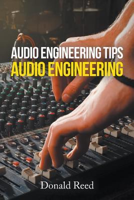 Audio Engineering Tips: Audio Engineering Cover Image